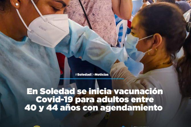 En soledad se inicia vacunación COVID-19 para adultos entre 40 y 44 años con agendamiento