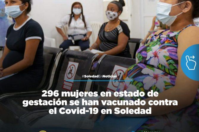 296 mujeres en estado de gestación se vacunan contra el Covid-19 en Soledad
