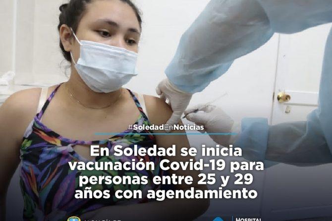 En Soledad se inicia vacunación Covid-19 para personas entre 25 y 29 años con agendamiento